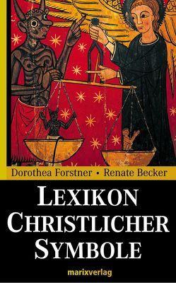 Lexikon Christlicher Symbole von Becker,  Renate, Forstner,  Dorothea