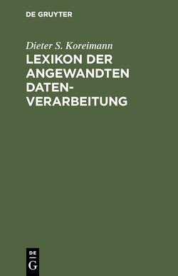 Lexikon der angewandten Datenverarbeitung von Koreimann,  Dieter S.