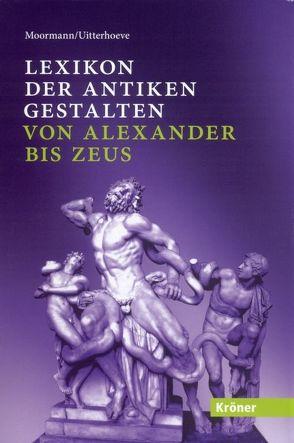 Lexikon der antiken Gestalten von Moormann,  Eric M, Pütz,  Marinus, Uitterhoeve,  Wilfried