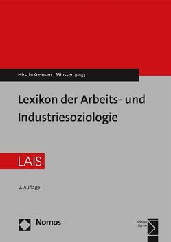 Lexikon der Arbeits- und Industriesoziologie von Böhn,  Rainer, Hirsch-Kreinsen,  Hartmut, Minssen,  Heiner