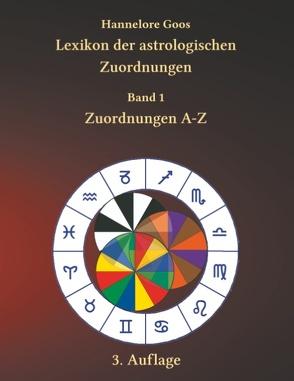 Lexikon der astrologischen Zuordnungen Band 1 von Goos,  Hannelore