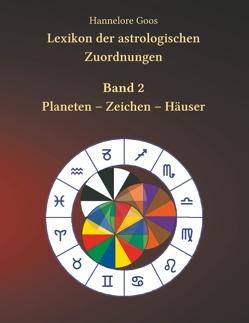 Lexikon der astrologischen Zuordnungen Band 2 von Goos,  Hannelore