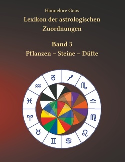 Lexikon der astrologischen Zuordnungen Band 3 von Goos,  Hannelore
