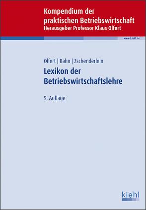 Lexikon der Betriebswirtschaftslehre von Olfert,  Klaus, Rahn,  Horst-Joachim, Zschenderlein,  Oliver