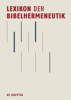 Lexikon der Bibelhermeneutik von Luther,  Susanne, Wischmeyer,  Oda