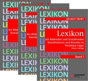 Lexikon der Bildenden und Gestaltenden Künstlerinnen und Künstler in Westfalen-Lippe von Ebert,  Helmut