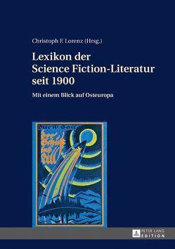 Lexikon der Science Fiction-Literatur seit 1900 von Lorenz,  Christoph F