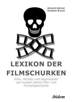 Lexikon der Filmschurken von Behmel,  Albrecht, Brauch,  Elisabeth