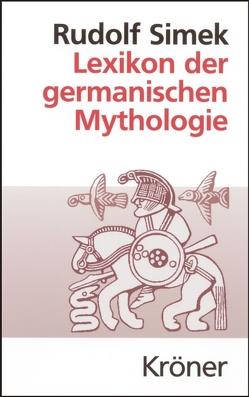 Lexikon der germanischen Mythologie von Simek,  Rudolf