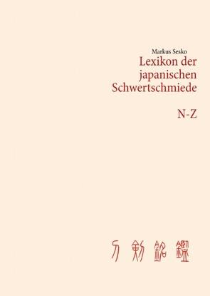 Lexikon der japanischen Schwertschmiede N-Z von Sesko,  Markus