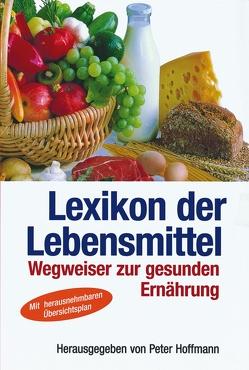 Lexikon der Lebensmittel von Hoffmann,  Peter