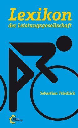 Lexikon der Leistungsgesellschaft von Bröse,  Johanna, Friedrich,  Sebastian, Nachtwey,  Oliver
