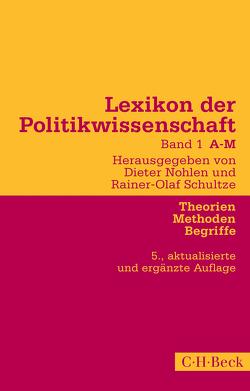 Lexikon der Politikwissenschaft Bd. 1: A-M von Nohlen,  Dieter, Schultze,  Rainer-Olaf
