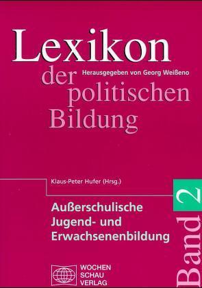 Lexikon der politischen Bildung / Lexikon der politischen Bildung von Hufer,  Klaus P