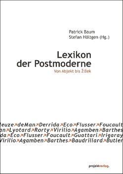 Lexikon der Postmoderne von Baum,  Patrick, Höltgen,  Stefan