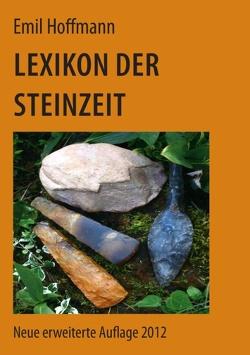 Lexikon der Steinzeit von Hoffmann,  Emil