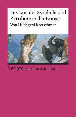 Lexikon der Symbole und Attribute in der Kunst von Kretschmer,  Hildegard