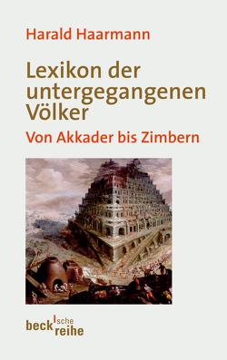 Lexikon der untergegangenen Völker von Haarmann,  Harald