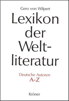 Lexikon der Weltliteratur – Deutsche Autoren von Wilpert,  Gero von