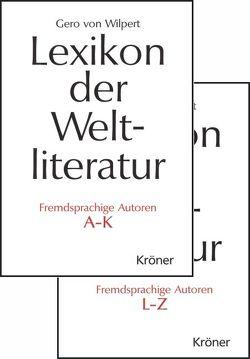 Lexikon der Weltliteratur – Fremdsprachige Autoren von Wilpert,  Gero von