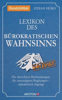 Lexikon des bürokratischen Wahnsinns von Horn,  Stefan