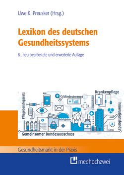 Lexikon des deutschen Gesundheitssystems von Preusker,  Uwe K.