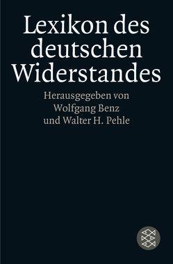 Lexikon des deutschen Widerstandes von Benz,  Wolfgang, Pehle,  Walter H.