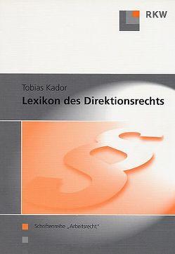 Lexikon des Direktionsrechts von Kador,  Tobias