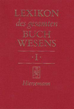 Lexikon des gesamten Buchwesens von Corsten,  Severin, Füssel,  Stephan, Pflug,  Günther