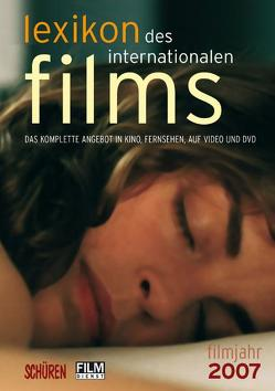 Lexikon des internationalen Films. Filmjahr 2007 von Koll,  Horst P, Messias,  Hans