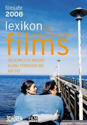 Lexikon des internationalen Films – Filmjahr 2008 von Koll,  Horst P, Messias,  Hans