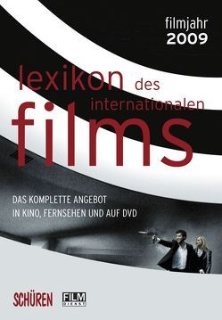 Lexikon des internationalen Films – Filmjahr 2009 von Koll,  Horst P, Messias,  Hans