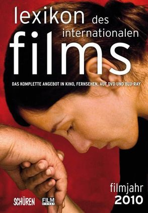 Lexikon des internationalen Films – Filmjahr 2010 von Koll,  Horst Peter, Messias,  Hans