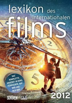 Lexikon des internationalen Films – Filmjahr 2012 von Koll,  Horst Peter