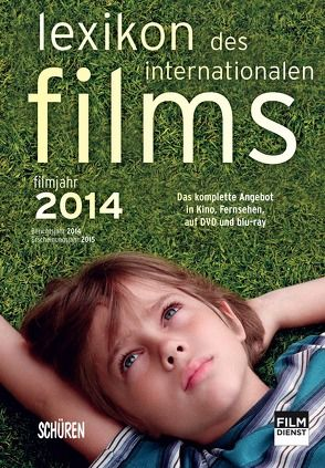 Lexikon des internationalen Films – Filmjahr 2014 von Gerle,  Jörg, Koll,  Horst Peter