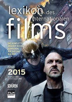 Lexikon des internationalen Films – Filmjahr 2015 von Gerle,  Jörg, Koll,  Horst Peter