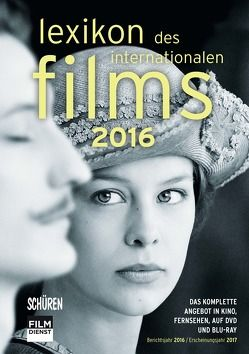 Lexikon des internationalen Films – Filmjahr 2016 von Gerle,  Jörg, Koll,  Horst Peter