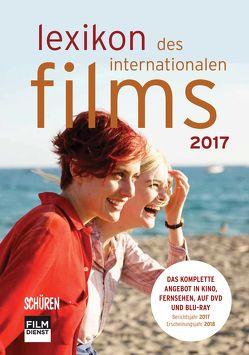 Lexikon des internationalen Films – Filmjahr 2017 von Gerle,  Jörg, Koll,  Horst Peter