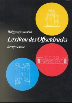 Lexikon des Offsetdrucks von Walenski,  Wolfgang