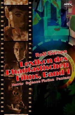 LEXIKON DES PHANTASTISCHEN FILMS, BAND 1 von Giesen,  Rolf