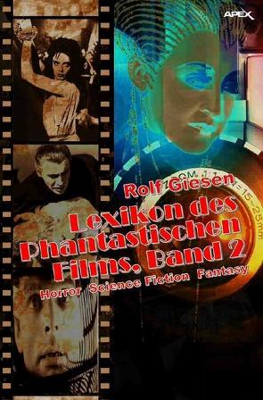LEXIKON DES PHANTASTISCHEN FILMS, BAND 2 von Giesen,  Rolf