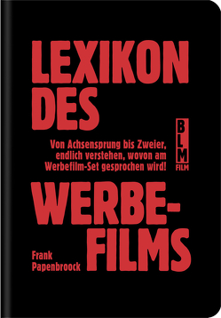 Lexikon des Werbefilms von Papenbroock,  Frank
