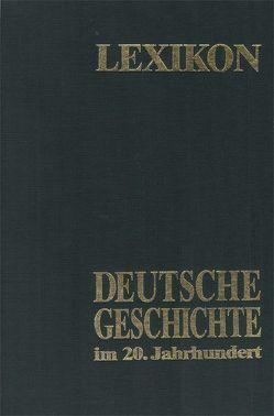 Lexikon – Deutsche Geschichte im 20. Jahrhundert von Kosiek,  Rolf, Schütz,  Waldemar