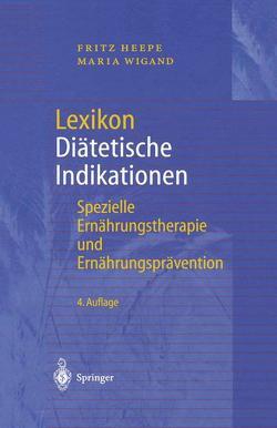 Lexikon Diätetische Indikationen von Heepe,  Fritz, Wigand,  Maria