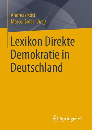 Lexikon Direkte Demokratie in Deutschland von Kost,  Andreas, Solar,  Marcel