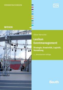 Lexikon Eventmanagement – Buch mit E-Book von Henschel,  Oliver