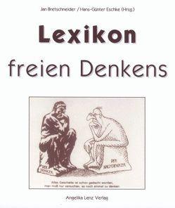 Lexikon freien Denkens / Lexikon freien Denkens von Bretschneider,  Jan, Eschke,  Hans G