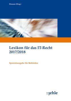 Lexikon für das IT-Recht 2017/2018 von Ehmann,  Eugen