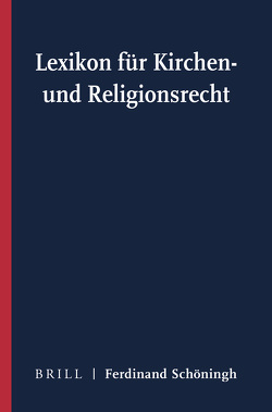 Lexikon für Kirchen- und Religionsrecht von Droege,  Michael, Hallermann,  Heribert, Meckel,  Thomas, Wall,  Heinrich de