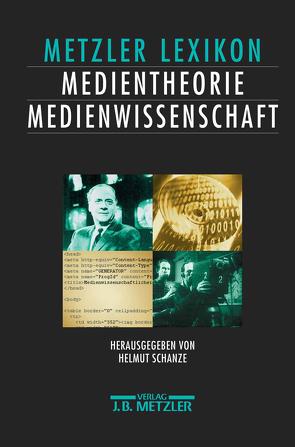 Lexikon Medientheorie und Medienwissenschaft von Schanze,  Helmut